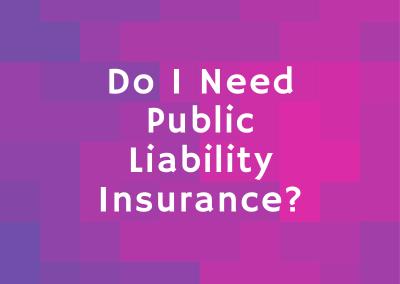 Do I need public liability insurance?