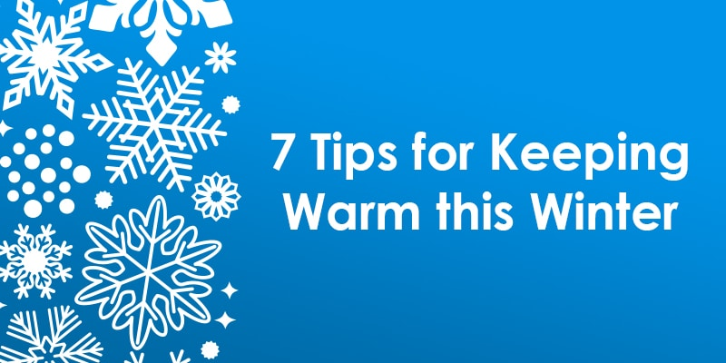 7 Tips to Stay Warm and Save Money This Winter