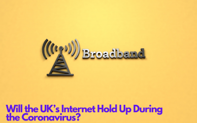 Will the UK's Broadband Services Hold Up During the Coronavirus?