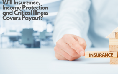 Will Insurance, Income Protection and Critical Illness Covers Payout