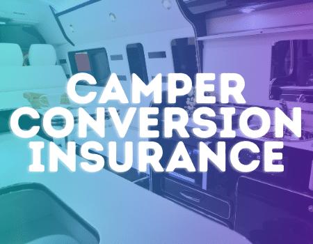 Camper Conversion insurance