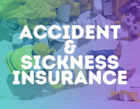 Accident & sickness insurance